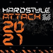 Hardstyle Attack 2021 by Various Artists