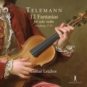 Telemann: 12 Fantasias for Solo Violin, TWV 40:14-25 by Gunar Letzbor