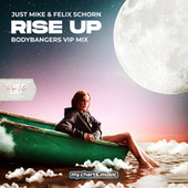 Rise Up (Bodybangers Vip Mix) by Just Mike