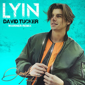Lyin' (Wariner Remix) de David Tucker
