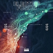 Electric Fusion, Vol. 17 by Various Artists