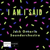 I am I said de Jack Ontario Soundorchestra