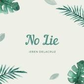 No Lie von Eben Delacruz