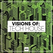 Visions of: Tech House, Vol. 31 de Various Artists