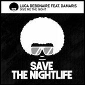 Give Me the Night von Luca Debonaire