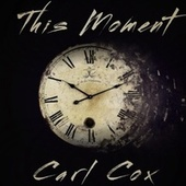 This Moment by Carl Cox