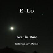 Over the Moon (feat. David Chael) de E-LO