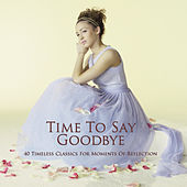 Time To Say Goodbye by Various Artists