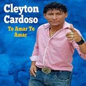 Te Amar Te Amar by Cleyton Cardoso
