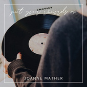 Put Your Records On de Joanne Mather