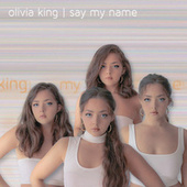 Say My Name de Olivia King