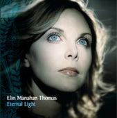 Eternal Light by Elin Manahan Thomas