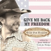 Give Me Back My Freedom by Cody Joe Hodges