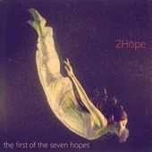 The first of the seven hopes by 2hope