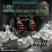 From the Chain Gang to the Streets by Brotha Boss