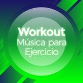 Workout - Música Para Ejercicio de Various Artists