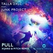 Pull (Xijaro & Pitch Remix) von Talla 2XLC