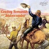 Cowboy Romantik und Südseezauber von Various Artists