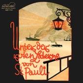 Unter der roten Laterne von St. Pauli by Various Artists