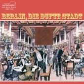 Berlin, die dufte Stadt by Various Artists