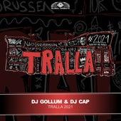 Tralla 2021 by DJ Gollum