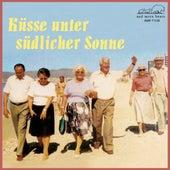 Küsse unter südlicher Sonne by Various Artists