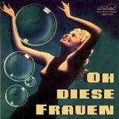 Oh diese Frauen by Various Artists