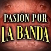 Pasión Por La Banda by Various Artists