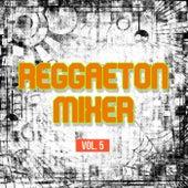 Reggaeton Mixer Vol. 5 de Various Artists
