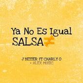 Ya No Es Igual by J Better
