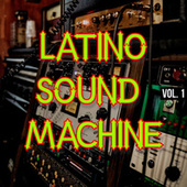 Latino Sound Machine Vol. 1 by Various Artists