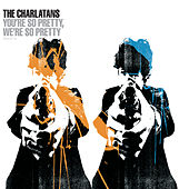 You're So Pretty, We're So Pretty by Charlatans U.K.