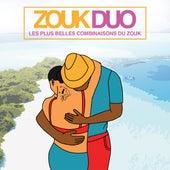 Zouk duo : Les plus belles combinaisons du zouk by Various Artists