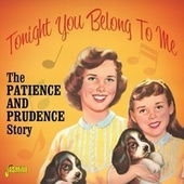Tonight You Belong to Me: The Patience & Prudence Story by Patience And Prudence
