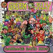 Garbage Band Kids by Green Jellÿ