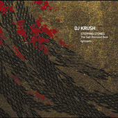 STEPPING STONES The Self-Remixed Best  -lyricism- by Dj Krush