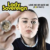 Love Me Or Hate Me von Lady Sovereign