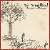 Dance Of The Manatee by Fair To Midland