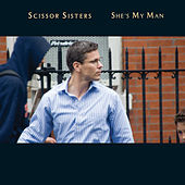 She's My Man (Mock And Toof mix) I-tunes Exclusive by Scissor Sisters