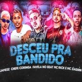 Desceu pra Bandido (feat. MC Zaquin & MC Rick) (Brega Funk) de Favela no Beat Chefe Coringa