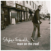 Man On The Roof by Stephen Fretwell