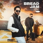 Bread Jam (putt jatta de tan feem joge reh gaye) by Penny