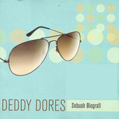 Deddy Dores Sebuah Biography by Various Artists