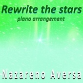 Rewrite the Stars (Piano Arrangement) de Nazareno Aversa