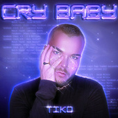 Cry Baby by Tiko Angelos