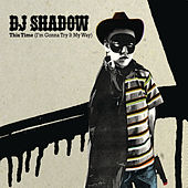 This Time (I'm Gonna Dub It My Way) de DJ Shadow