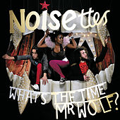 What's The Time Mr. Wolf de Noisettes