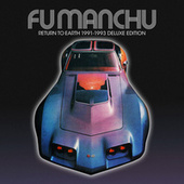 Return to Earth 1991-1993 (Deluxe Edition) fra Fu Manchu