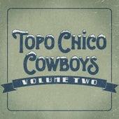 Topo Chico Cowboys, Vol. 2 by Josh Grider