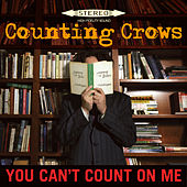 You Can't Count On Me von Counting Crows
